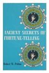 Ancient Secrets Of Fortune Telling - Robert W. Pelton