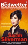 The Bedwetter: Stories of Courage, Redemption, and Pee by Sarah Silverman (5-May-2011) Paperback - Sarah Silverman