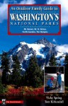 An Outdoor Family Guide to Washington's National Parks & Monument: Mount Rainier, Mount St. Helens, North Cascades, the Olympics - Vicky Spring, Tom Kirkendall, Christine Clifton-Thornton