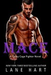 Mace (A Cocky Cage Fighter Novel Book 4) - Lane Hart
