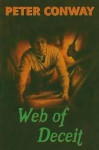 Web of Deceit. Peter Conway - CONWAY, Peter Conway