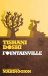 Fountainville - Tishani Doshi