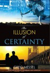The Illusion of Certainty: A Modern Romance - Greg Messel