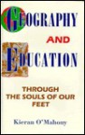 Geography and Education: Through the Souls of Our Feet - Kieran O'Mahony
