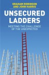 Unsecured Ladders - John Harris, Graham Robinson