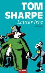 Lauter Irre: Roman (German Edition) - Tom Sharpe, Marie-Luise Bezzenberger