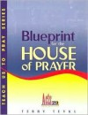 Blueprint for the House of Prayer - Terry Teykl