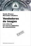 Vendedores De Imagen (Papeles de Comunicacion) (Spanish Edition) - Tomas Alvarez, Mercedes Caballero