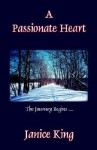 A Passionate Heart - Janice King, Mary Pratt, Kim King