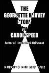 The Georgette Harvey Story - Carol Speed