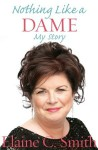 Nothing Like a Dame: The Autobiography - Elaine C. Smith