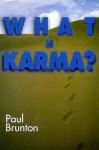What Is Karma? - Paul Brunton
