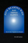 Five Reasons Why Bad Things Happen - Brownell Landrum