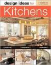 Design Ideas for Kitchens - Susan Hillstrom, Mark Samu
