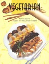 Vegetarian: Inspiring Ideas for Delicious Main Meals, Snacks and Treats - Stephen Challacombe, Anne Sheasby