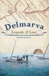 Delmarva Legends & Lore - David Healey