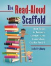 The Read-Aloud Scaffold: Best Books to Enhance Content Area Curriculum, Grades Pre-K 3: Best Books to Enhance Content Area Curriculum, Grades Pre-K 3 - Judy Bradbury