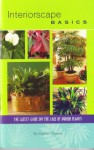 Interiorscape Basics - Virginia I. Powers, Deborah Jones, Denise Merkling