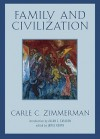 Family and Civilization - Carle C. Zimmerman, James Kurth
