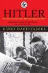 Hitler: The Memoir of the Nazi Insider Who Turned Against the Fuhrer - Ernst Hanfstaengl, John Willard Toland