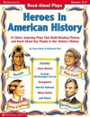 Read-aloud Plays: Heroes In American History - Tracey West, Katherine Noll