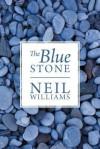 The Blue Stone - Neil Williams