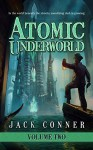 Atomic Underworld: Volume Two: A Book of Steampunk and Lovecraftian Horror - Jack Conner