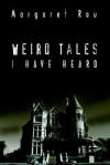 Weird Tales I Have Heard - Margaret Rau