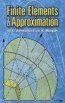 Finite Elements and Approximation (Dover Books on Engineering) - O. Zienkiewicz, K. Morgan