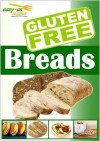 Easy-As Recipes - Gluten Free Breads Cookbook (Easy-As Gluten Free Recipes) - Nicole Hayes