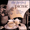 The Perfect Picnic: Outdoor Entertaining with Style - Anita Louise Crane