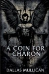 A Coin for Charon (Marlowe Gentry Book 1) - Dallas Mullican
