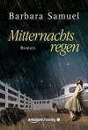 Mitternachtsregen (German Edition) - Barbara Samuel, Cornelia Röser