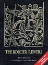 The Border Reivers: With visitor information (Trade Editions) - Keith Durham, Angus McBride