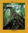Wacky Trees - Dorothy M. Souza
