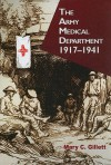 Army Medical Department, 1917-1941 (Paperback) - Mary C. Gillett, U.S. Army Center Of Military History, United States Army Center of Military History