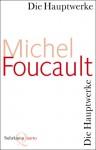 Die Hauptwerke - Michel Foucault, Ulrich Raulff, Walter Seitter, Ulrich Köppen
