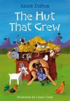 The Hut That Grew. Annie Dalton - Dalton, Annie Dalton