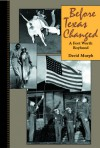 Before Texas Changed: A Fort Worth Boyhood - David Murph