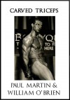 Carved Triceps: Fired Up Body Series - Vol 5: Fired Up Body - Paul Martin, William O'Brien