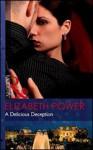 A Delicious Deception - Elizabeth Power