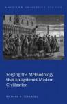 Forging the Methodology That Enlightened Modern Civilization - Richard H. Schlagel