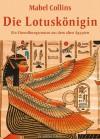 Die Lotuskönigin - Ein Einweihungsroman aus dem alten Ägypten (German Edition) - Mabel Collins