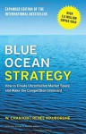 By W. Chan Kim Blue Ocean Strategy, Expanded Edition: How to Create Uncontested Market Space and Make the Competiti (Expanded) [Hardcover] - W. Chan Kim