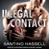 Illegal Contact: Barons, Book 1 - Eric London, Tantor Audio, Santino Hassell, Alexander Cendese
