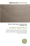 Leather Subculture - Frederic P. Miller, Agnes F. Vandome, John McBrewster