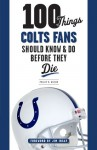 100 Things Colts Fans Should Know & Do Before They Die - Phillip Wilson