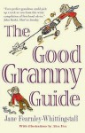 The Good Granny Guide - Jane Fearnley-Whittingstall