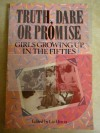 Truth, Dare or Promise: Girls Growing Up in the Fifties - Liz Heron