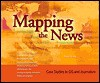 Mapping the News: Case Studies in GIS and Journalism - David Herzog